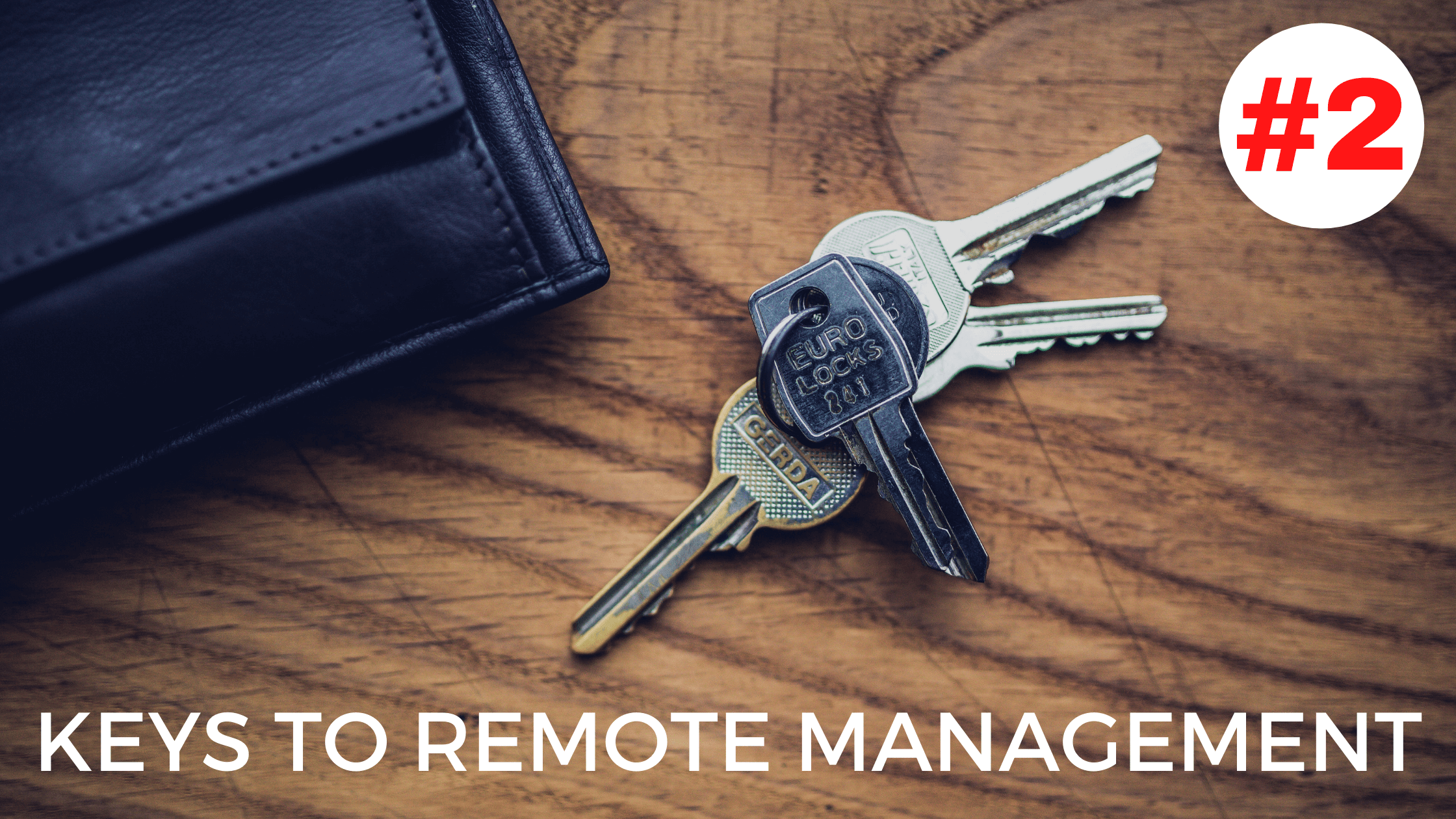 Keys To Remote Management – Key #2: Look Them In The Eyes
