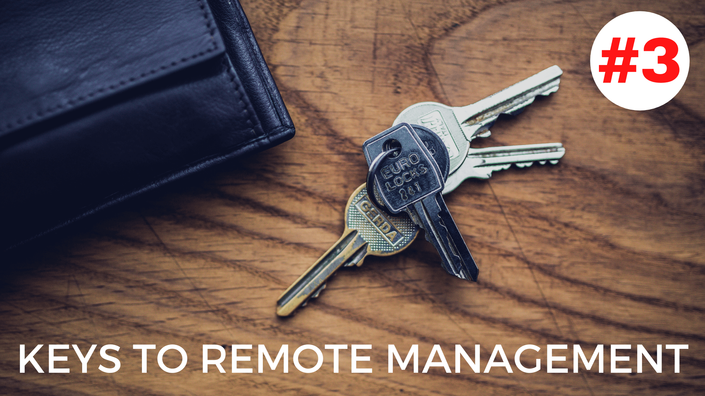 Keys to Remote Management – Key #3: Work with them